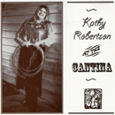 Kathy Robertson: 'Kathy Robertson: At The Cantina' (Kitty La Tour Music, 1996)