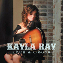 Kayla Ray: 'Love & Liquor' (Kayla Ray, 2014)