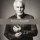 Kenny Rogers: 'You Can't Make Old Friends' (Warner Bros. Nashville Records, 2013)