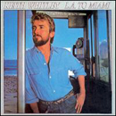 Keith Whitley: 'L.A. to Miami' (RCA Records, 1986)