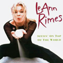 LeAnn Rimes: 'Sittin' on Top of The World' (Curb Records, 1998)