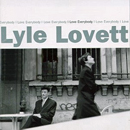 Lyle Lovett: 'I Love Everybody' (Curb Records / MCA Records, 1994)