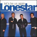Lonestar: 'Let's Be Us Again' (BNA Records, 2004)