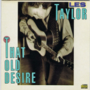 Les Taylor: 'That Old Desire' (Epic Records, 1990)
