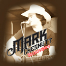Mark Chesnutt : 'The Early Days' (Nada Dinero Records, 2017)
