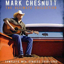Mark Chesnutt: 'The Ultimate Collection: Complete MCA Singles 1990 - 2000' (Hump Head Country, 2011)