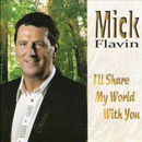 Mick Flavin: 'I'll Share My World With You' (School Yard Records, 2009)
