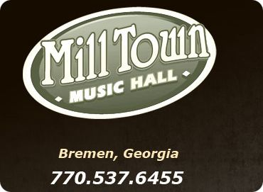 Mill Town Music Hall, 1031 Alabama Avenue, Bremen, GA 30110