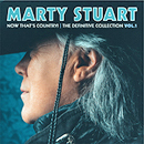 Marty Stuart: 'Now That's Country: The Definitive Collection, Volume 1' (Hump Head Country / Wrasse Records, 2017)
