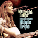 Michelle Wright: 'The Wright Songs: An Acoustic Evening With Michelle Wright' (Savannah Music, 2011)