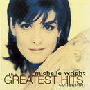 Michelle Wright: 'The Greatest Hits Collection' (Arista Nashville Records / BMG Music Canada, 1999)