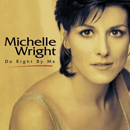 Michelle Wright: 'Do Right By Me' (Savannah Records, 2010)