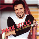 Mark Wills: 'And The Crowd Goes Wild' (Mercury Records, 2003)