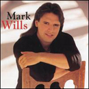 Mark Wills: 'Mark Wills' (Mercury Nashville, 1996)