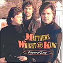 Matthews, Wright & King (Raymond Matthews, Woody Wright and Tony King): 'Power of Love' (Columbia Records, 1992)