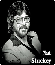 On Saturday 17 August 2002, Nat Stuckey (Sunday 17 December 1933 - Wednesday 24 August 1988) was inducted into The Texas Country Music Hall of Fame