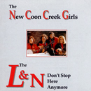 The New Coon Creek Girls: 'The L&N Don't Stop Here Anymore' (Pinecastle Records, 1994)