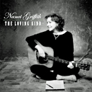 Nanci Griffith: 'The Loving Kind' (Rounder Records, 2009)
