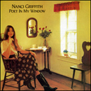 Nanci Griffith: 'Poet In My Window' (Philo Records, 1982)