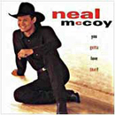 Neal McCoy: 'You Gotta Love That' (Atlantic Records, 1995)