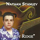 Nathan Stanley: 'Sandy Ridge' (Stanley Entertainment Records, 2006)