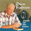 New Tradition: 'Daddy, On His Knees' (Pinecastle Records, 1997)