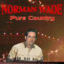 Norman Wade: 'Pure Country' (Ritason Records, 1985)