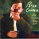 Peter Cooper: 'The Clown Juice EP' (Peter Cooper Independent Release, 2005)