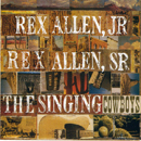 Rex Allen Jr. & Rex Allen Sr.: 'The Singing Cowboys' (Warner Western Music, 1995)