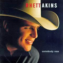 Rhett Akins: 'Somebody New' (Decca Nashville Records, 1996)