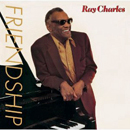 Ray Charles: 'Friendship' (Columbia Records, 1984)