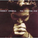 Rodney Crowell: 'The Houston Kid' (Sugar Hill Records, 2001)