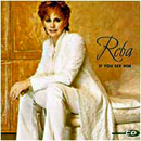 Reba McEntire: 'If You See Him' (MCA Records, 1998)