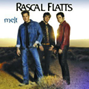 Rascal Flatts: 'Melt' (Lyric Street Records, 2002)