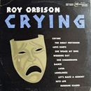 Roy Orbison: 'Crying' (Monument Records, 1962)