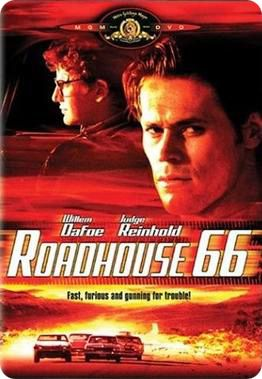 Theatrical Poster for 'Roadhouse 66' (Distributed by Atlantic Releasing Corporation, 1985) (Directed by John Mark Robinson) (Starring Willem Dafoe and Judge Reinhold, with James Intveld starring as 'James Fury')