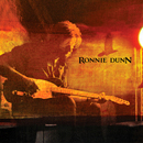 Ronnie Dunn: 'Ronnie Dunn' (United States: Arista Records, 2011 / United Kingdom: Hump Head Country / Wrasse Records, 2011)