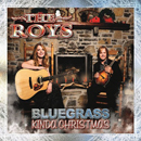 THE ROYS: 'Bluegrass Kinda Christmas' (Rural Rhythm Records, 2014)