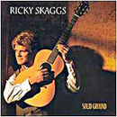 Ricky Skaggs: 'Solid Ground' (Atlantic Records, 1995)