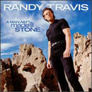 Randy Travis: 'A Man Ain't Made of Stone' (DreamWorks Records Nashville, 1999)