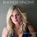 Rhonda Vincent: 'Like I Could' (written by Bobby Tomberlin, Jeannie Seely and Erin Enderlin) (Upper Management Music, June 2019)
