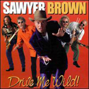 Sawyer Brown: 'Drive Me Wild' (Curb Records, 1999)