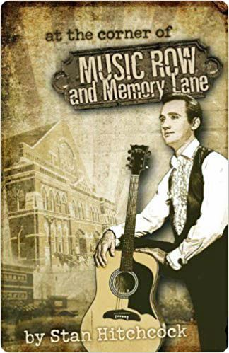 Stan Hitchcock's 'At The Corner of Music Row and Memory Lane' (Hitchcock Enterprises, Inc., 2009)
