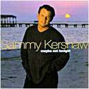 Sammy Kershaw: 'Maybe Not Tonight' (Mercury Records, 1999)