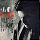Sammy Kershaw: 'Politics, Religion & Her' (Mercury Records, 1996)