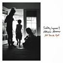 Shelby Lynne & Allison Moorer: 'Not Dark Yet' (Thirty Tigers / Silver Cross Records, 2017)