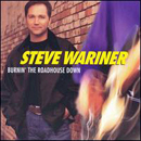 Steve Wariner: 'Burnin' The Roadhouse Down' (Capitol Nashville Records, 1998)