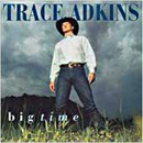 Trace Adkins: 'Big Time' (Capitol Nashville Records, 1997)