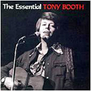 Tony Booth: 'The Essential Tony Booth' (Heart of Texas Records, 2009)