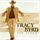 Tracy Byrd: 'Ten Rounds' (RCA Nashville Records, 2001)